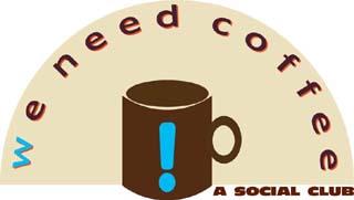 We Need Coffee